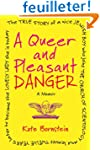 A Queer and Pleasant Danger: The true...