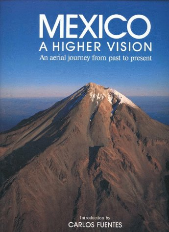 Mexico: A Higher Vision (English): An Aerial Journey from Past to Present PDF