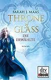 'Throne of Glass - Die Erwählte: Roman' von 'Sarah Maas'