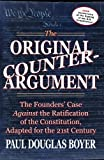 img - for The Original Counter-Argument: The Founders' Case Against the Ratification of the Constitution, Adapted for the 21st Century book / textbook / text book