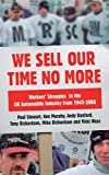 We Sell Our Time No More: Workers' Struggles Against Lean Production in the British Car Industry (0745328679) by Stewart, Paul