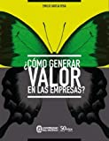 img - for  Como generar valor en las empresas? (Spanish Edition) book / textbook / text book