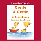 Gossie and Gertie: Gossie & Friends | [Olivier Dunrea]
