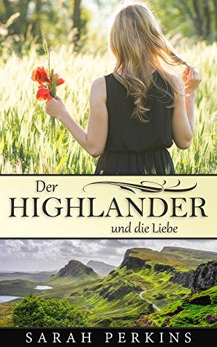 der-highlander-und-die-liebe-highlander-liebesromane-deutsch-highlander-romane-deutsch-schottland-li