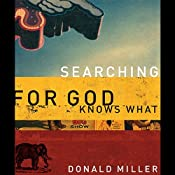 Searching for God Knows What | [Donald Miller]