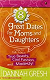 img - for 8 Great Dates for Moms and Daughters PB by Dannah Gresh (1-Aug-2014) Paperback book / textbook / text book