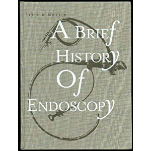 Amazon.com: A Brief History of Endoscopy: Irvin M. Modlin: Books