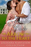 img - for Arrow to the Heart (Louisiana Plantation Collection) book / textbook / text book