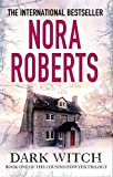 Nora Roberts By Nora Roberts - Dark Witch (The Cousins O'Dwyer Trilogy)