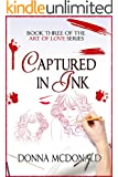 Captured In Ink: Book 3 of the Art Of Love Series