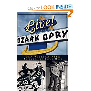 Live! at the Ozark Opry (The History Press) Dan William Peek