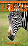 Zebra: Amazing Photos & Fun Facts Book About Zebras For Kids (Remember Me Series)
