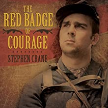 The Red Badge of Courage (       UNABRIDGED) by Stephen Crane Narrated by Chris Lutkin