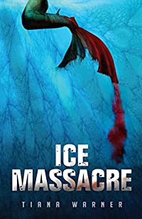 (FREE on 9/29) Ice Massacre by Tiana Warner - http://eBooksHabit.com