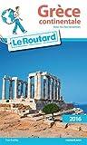 Guide du Routard Grèce continentale 2016: Avec les Îles Ioniennes