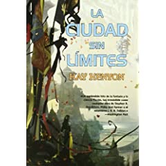 La ciudad sin limites City Without End (El Omniverso Y La Rosa the Entire and the Rose) (Spanish Edition) by Kay Kenyon