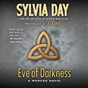 Eve of Darkness: A Marked Novel, Book 1 | [Sylvia Day]