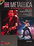 Metallica - Legendary Licks 1988-1996: An Inside Look at the Guitar Styles of Metallica (Legendary Licks Series)