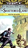 The Shattered Land: The Dreaming Dark Book 2 (0786938218) by Baker, Keith
