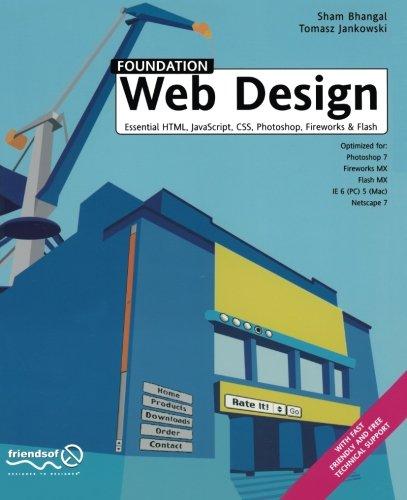 Foundation Web Design: Essential HTML, JavaScript, CSS, Photoshop, Fireworks, and Flash