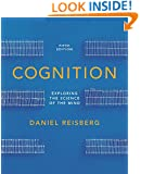 Cognition: Exploring the Science of the Mind (Fifth Edition (with ZAPS and Cognition Workbook))