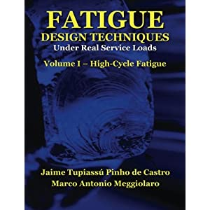Fatigue Design Techniques: Vol. I - High-Cycle Fatigue (Volume 1)