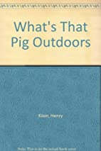 What's That Pig Outdoors: A Memori of…