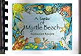 img - for A Taste of Myrtle Beach: Restaurant Recipes book / textbook / text book