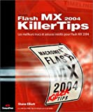 Flash MX 2004 : Les meilleurs trucs et astuces indits pour Flash