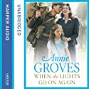 When the Lights Go On Again Audiobook by Annie Groves Narrated by Vicky Mills