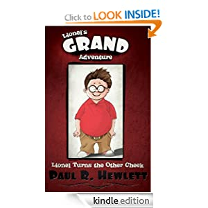 Free Kindle Book: Lionel's Grand Adventure (Lionel Turns the Other Cheek), by Paul R. Hewlett, Pat Sauber
