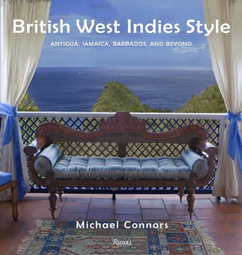British West Indies Style: Antigua, Jamaica, Barbados, and Beyond
