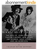 The Most Influential Rock Stars of the 1960s: The Lives of John Lennon, Paul McCartney, Bob Dylan, Jimi Hendrix, Janis Joplin, and Jim Morrison (English Edition)