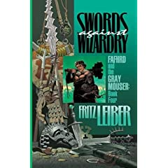 Swords Against Wizard (Fafhrd and the Gray Mouser, Book 4)