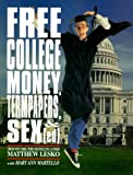 Free College Money, Term Papers, and Sex Ed (1878346245) by Lesko, Matthew