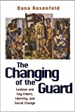 img - for The Changing of the Guard: Lesbian and Gay Elders, Identity, and Social Change book / textbook / text book