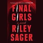 Final Girls: A Novel | Riley Sager