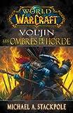 World of warcraft Vol'jin: Les ombres de la Horde!