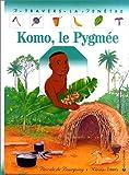 """Afficher """"Komo, le pygmée"""""""