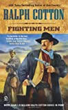 Fighting Men (0451229746) by Ralph Cotton,Ralph W. Cotton