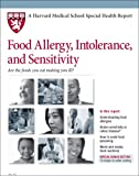 img - for Harvard Medical School Food Allergy, Intolerance, and Sensitivity (Harvard Medical School Special Health Reports) book / textbook / text book