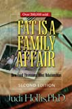 img - for Fat Is a Family Affair: How Food Obsessions Affect Relationships book / textbook / text book