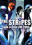 THE STRiPES Funk-a-Step LIVE 2005 [DVD]