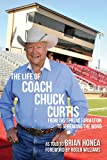 img - for The Life of Coach Chuck Curtis: From the Spread Formation to Spreading the Word book / textbook / text book
