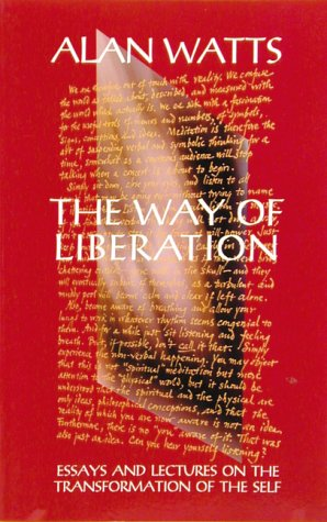 Way Of Liberation: Essays And Lectures On The Transformation Of The Self