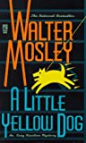 A Little Yellow Dog: An Easy Rawlins Mystery (0671884298) by Mosley, Walter