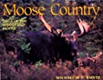 Moose Country: Saga of the Woodland M...