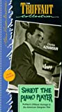 echange, troc Tirez sur le pianiste [VHS]