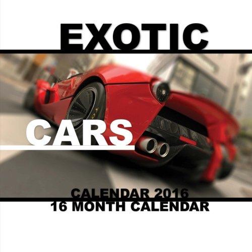 harga Exotic Cars Calendar 2016: 16 Month Calendar (Paperback) Bukupedia