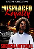 Misplaced Loyalty (Love, Lies, and Loyalty Book 5)